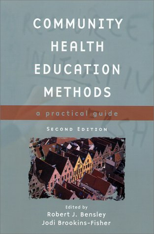 Community Health Education Methods, Second Edition: A Practical Guide 9780763718015