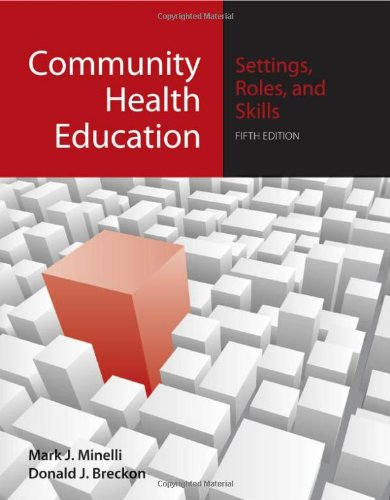Community Health Education: Settings, Roles, and Skills 9780763754105