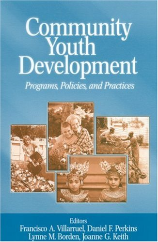 Community Youth Development: Programs, Policies, and Practices 9780761927877