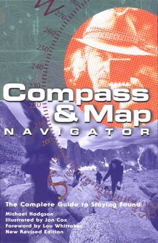 Compass & Map Navigator (REV): The Complete Guide to Staying Found 9780762704880