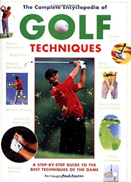 Complete Encyclopedia of Golf Techniques: Second Edition 9780762411108