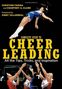 The Complete Guide to Cheerleading: All the Tips, Tricks, and Inspiration [With DVD] 9780760338490