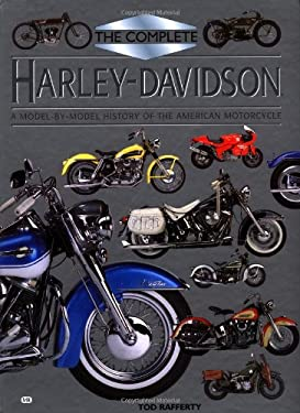 Complete Harley Davidson: A Model-By-Model History of the American Motorcycle 9780760303269