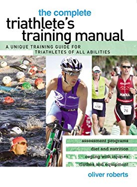 The Complete Triathlete's Training Manual 9780764143847