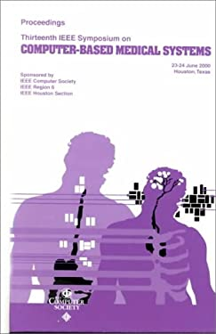Computer-Based Medical Systems: 13th IEEE Symposium 9780769504841