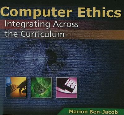 Computer Ethics: Integrating Across the Curriculum 9780763778095