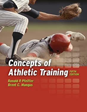 Concepts of Athletic Training 9780763749491