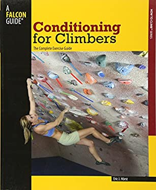 Conditioning for Climbers: The Complete Exercise Guide 9780762742288