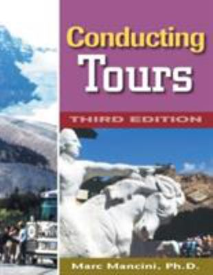 Conducting Tours: A Practical Guide 9780766814196