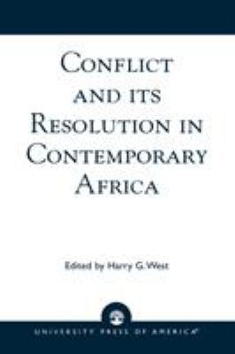 Conflict and Its Resolution in Contemporary Africa: A World in Change Series 9780761808510
