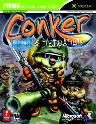 Conker: Live and Reloaded: Prima Official Game Guide 9780761543428