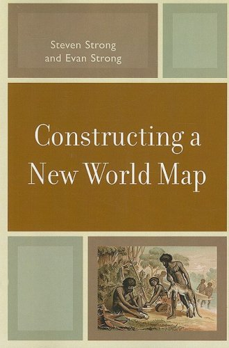 Constructing a New World Map 9780761840817