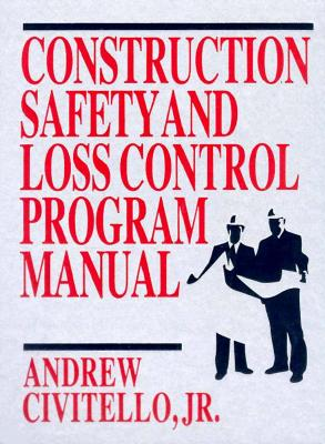 Construction Safety and Loss Control Program Manual [With Companion Diskette] 9780765601810