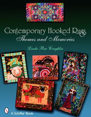 Contemporary Hooked Rugs: Themes and Memories 9780764325571