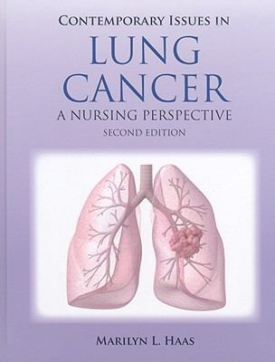 Contemporary Issues in Lung Cancer: A Nursing Perspective 9780763760519