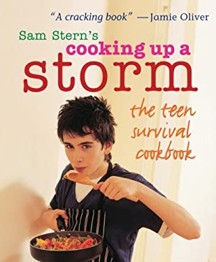 Cooking Up a Storm: The Teen Survival Cookbook 9780763629885