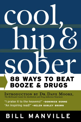 Cool, Hip, and Sober: 88 Ways to Beat Booze and Drugs 9780765303158