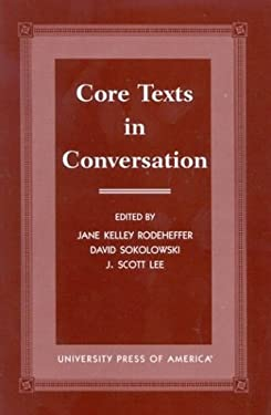 Core Texts in Conversation 9780761816799
