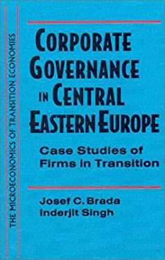 Corporate Governance in Central Eastern Europe: Case Studies of Firms in Transition