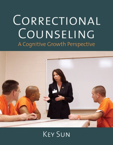 Correctional Counseling: A Cognitive Growth Perspective 9780763741143