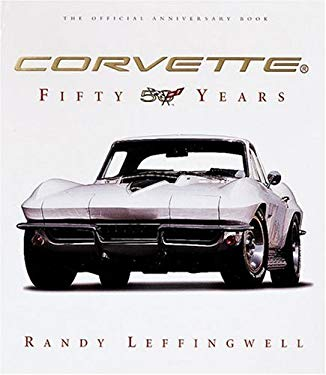 Corvette: Fifty Years 9780760320068
