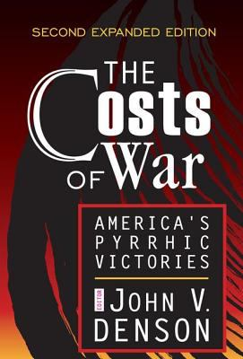 The Costs of War: America's Pyrrhic Victories 9780765804877