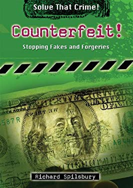 Counterfeit!: Stopping Fakes and Forgeries 9780766033788