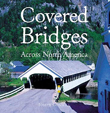 Covered Bridges Across North America 9780760318225