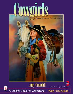 Cowgirls: Early Images and Collectibles 9780764322389
