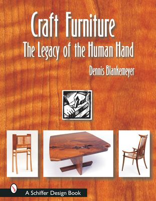 Craft Furniture: The Legacy of the Human Hand 9780764317873