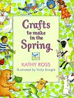 Crafts to Make in the Spring - Ross, Kathy / Enright, Vicky
