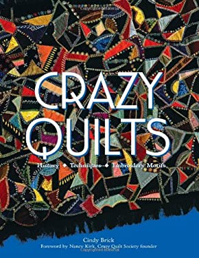 Crazy Quilts: History, Techniques, Embroidery Motifs 9780760332375