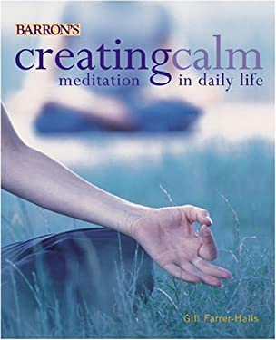 Creating Calm: Meditation in Daily Life 9780764119217