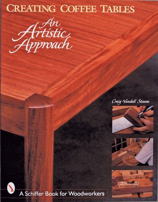 Creating Coffee Tables: An Artistic Approach 9780764306235