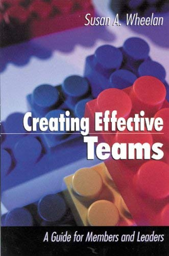 Creating Effective Teams: A Guide for Members and Leaders 9780761918165
