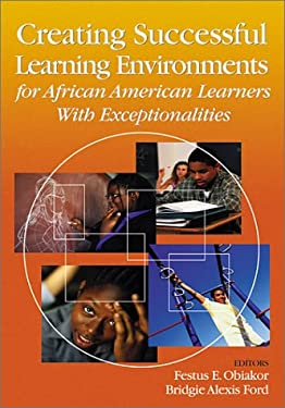 Creating Successful Learning Environments for African American Learners with Exceptionalities 9780761945567
