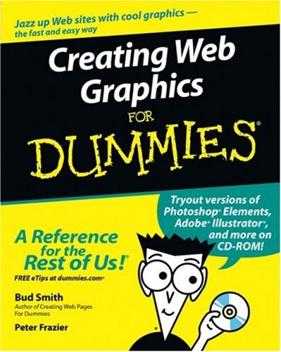 Creating Web Graphics for Dummies [With CDROM] 9780764525957
