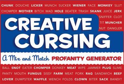 Creative Cursing: A Mix 'n' Match Profanity Generator 9780762435753