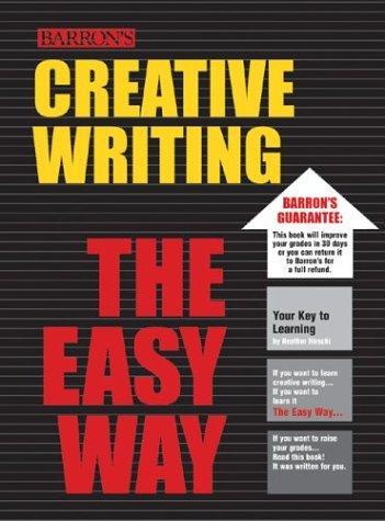 Creative Writing the Easy Way 9780764125799