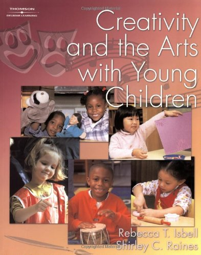 Creativity and the Arts with Young Children 9780766820333