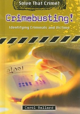 Crimebusting!: Identifying Criminals and Victims 9780766033757