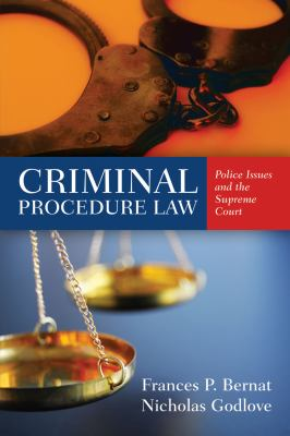 Criminal Procedure Law: Police Issues and the Supreme Court 9780763793111