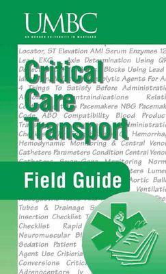 Critical Care Transport Field Guide 9780763715809