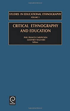 Critical Ethnography and Education 9780762307975