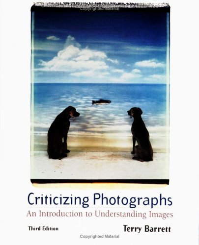 Criticizing Photographs: An Introduction to Understanding Images 9780767411868