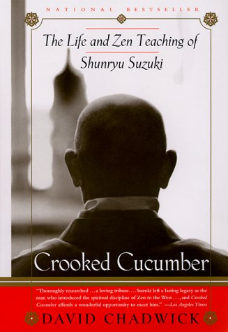 Crooked Cucumber: The Life and Teaching of Shunryu Suzuki 9780767901055