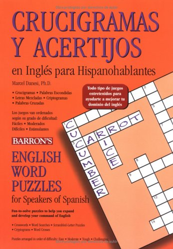 Crucigramas y Acertijos En Inglis Para Hispanohablantes: English Word Puzzles for Speakers of Spanish 9780764132650