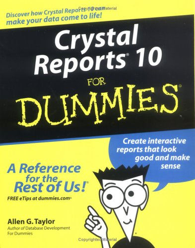 Crystal Reports 10 for Dummies 9780764571374