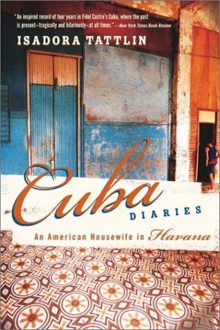 Cuba Diaries: An American Housewife in Havana 9780767914840