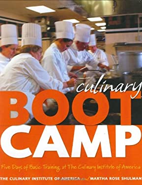 Culinary Boot Camp: Five Days of Basic Training at the Culinary Institute of America 9780764572784